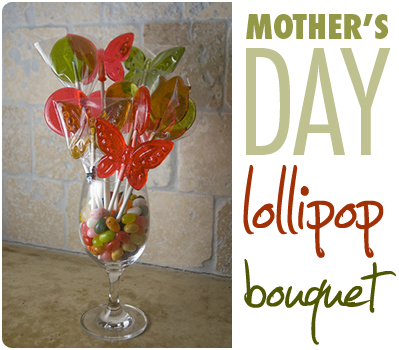 Homemade Lollipop Bouquet for Mother's Day