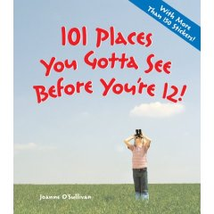 101%20Places%20You%20Gotta%20See%20Before%20You%27re%2012%21.jpg