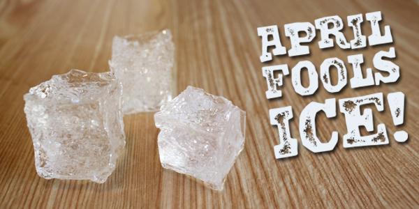 April Fool's Ice!