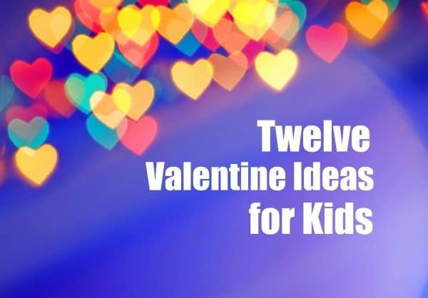 Favorite Valentine Ideas (in addition to our own)