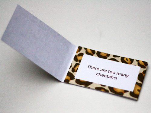 "Answer to joke on inside of folded paper ""there are too many cheetahs"""