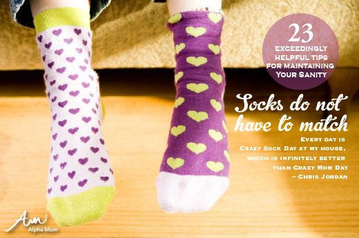 Crazy Sock Day is Infinitely Better than Crazy Mom Day. 23 Tips on How to Stay Sane When Raising Children.