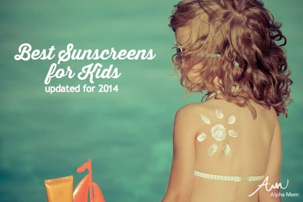Sunscreen Guide for Kids (updated for 2014)