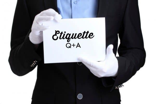 Etiquette Questions Answered