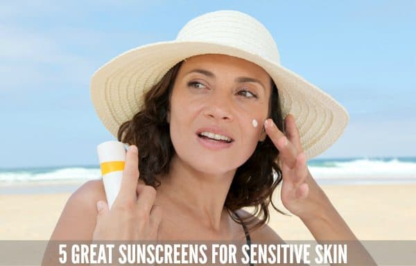 Five Great Sunscreens for Sensitive Skin