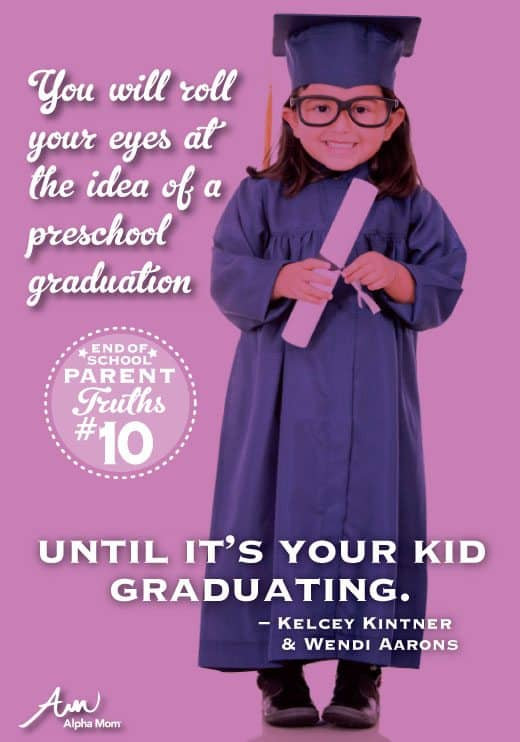 You will roll your eyes at the idea of a preschool graduation until it's your kid graduating |Parent Truths by Alphamom.com