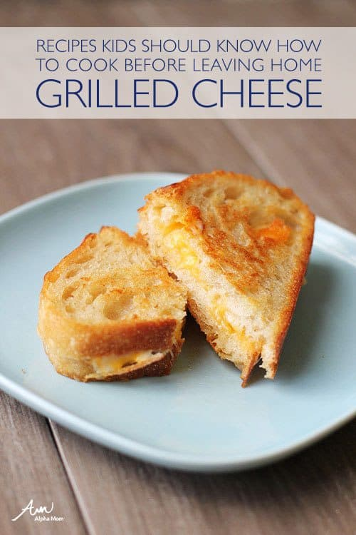 Grilled Cheese | Recipes Kids Should Know How To Cook Before Leaving Home by Jane Maynard for Alphamom.com