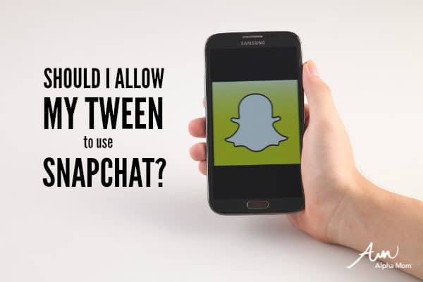 Should You Allow Your Tween or Teen to Use Snapchat?