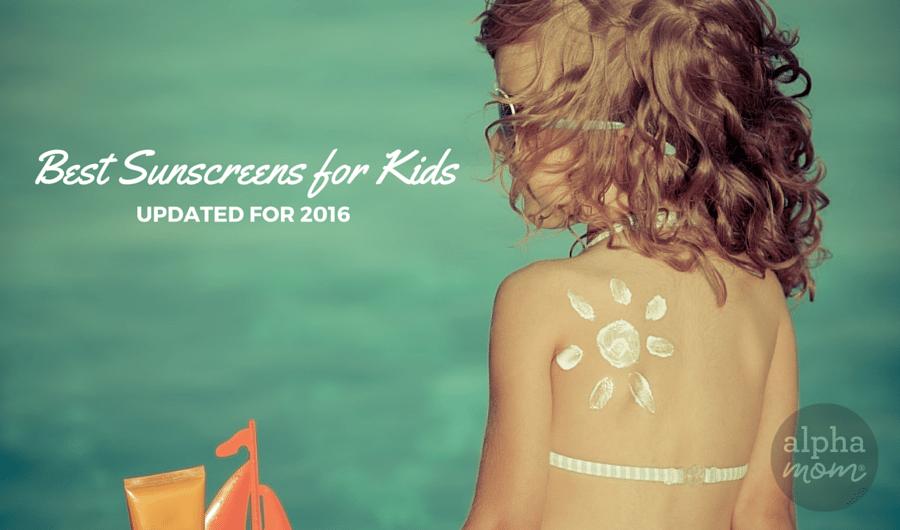 Best Sunscreens for Kids Guide | Alpha Mom