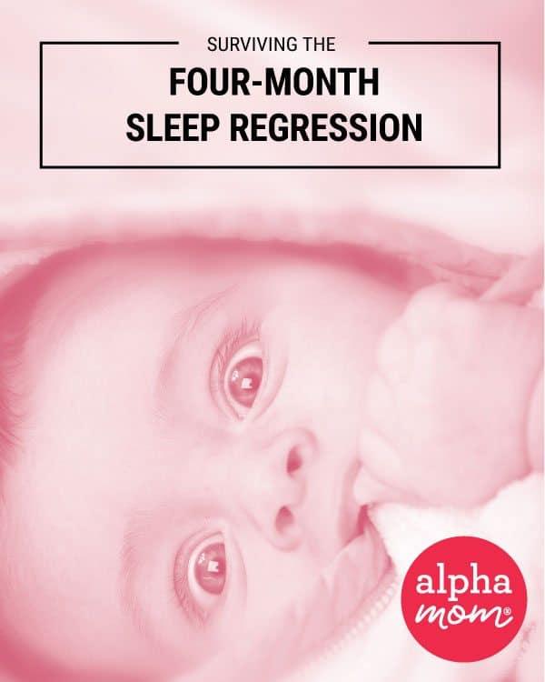 Surviving the Four-Month Sleep Regression by Alphamom.com