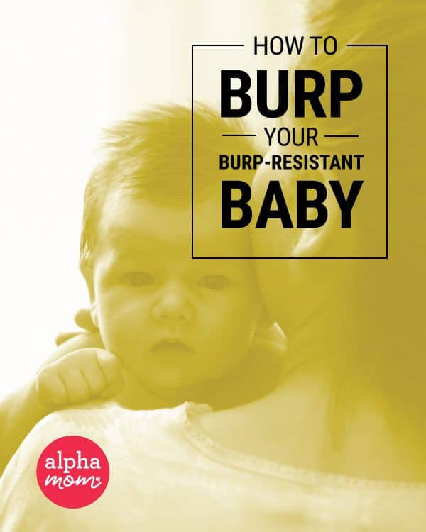 How To Burp Your Burp-Resistant Baby: What should I do when my breastfed baby won't burp, and he's gassy and uncomfortable?