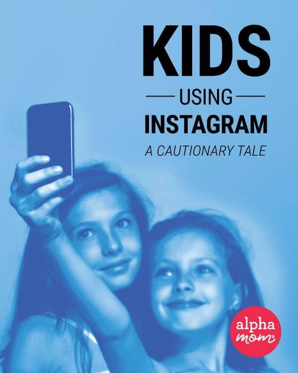 Kids Using Instagram | Alpha Mom