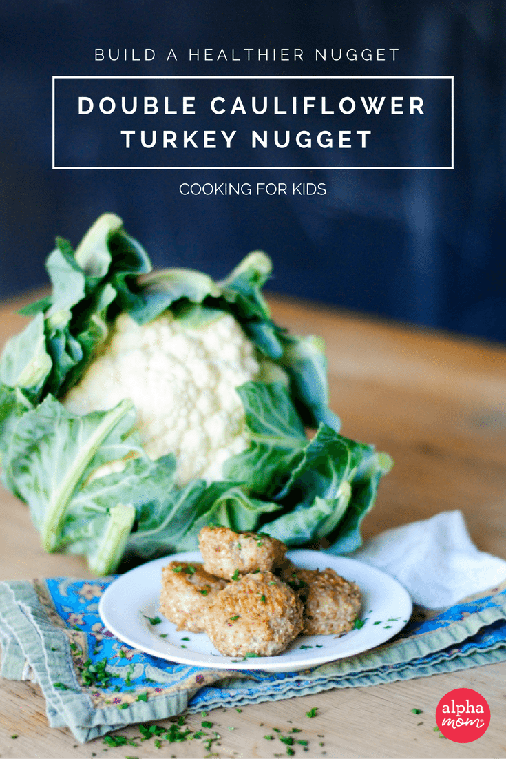 Build a Healthier Nugget for Kids: Double Cauliflower Turkey Nuggets by Amy Corbett Storch for Alphamom.com