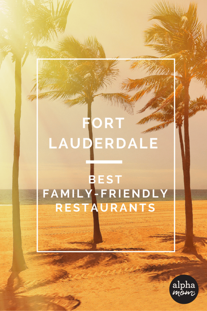 11 Fantastic Restaurants in Fort Lauderdale for Families