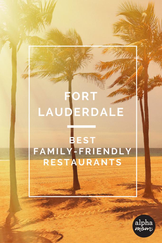 11 Fantastic Restaurants in Fort Lauderdale for Families