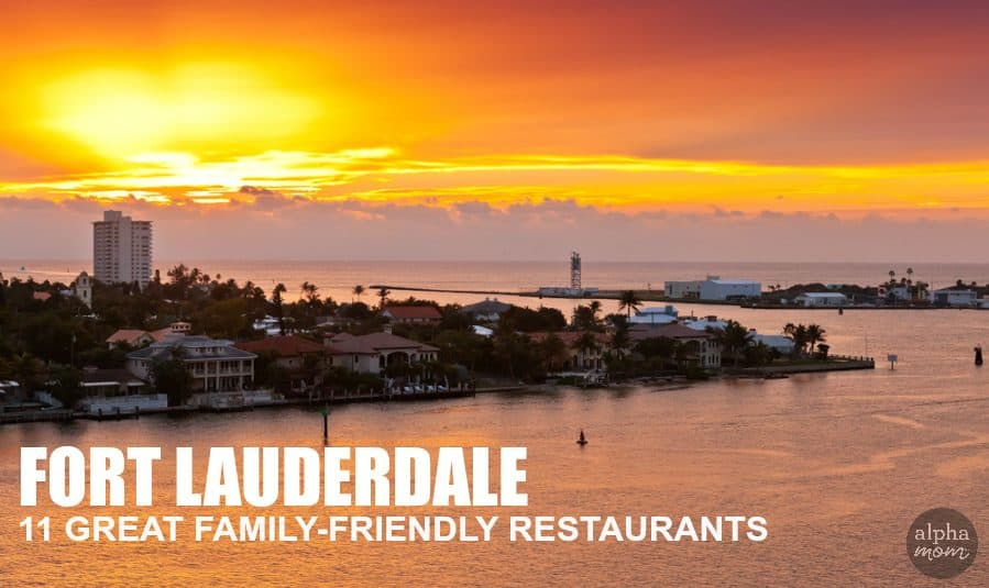Fort Lauderdale: Best Family Friendly (and Delicious!) Restaurants