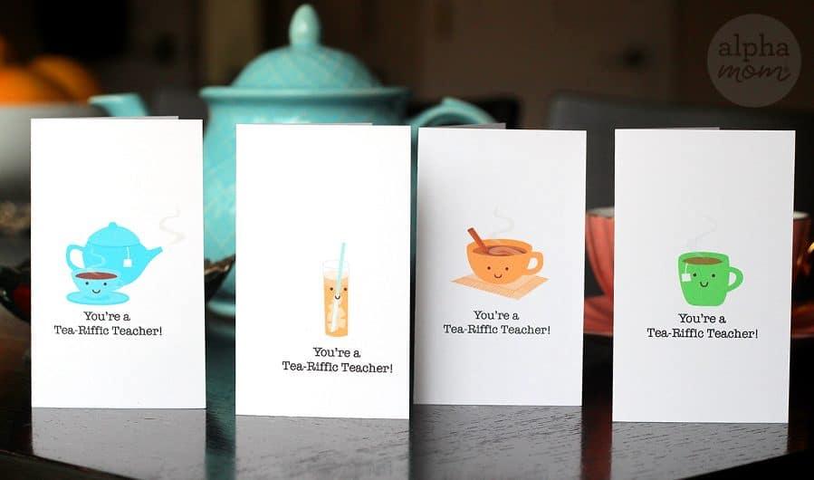You're a Tea-Riffic Teacher! Appreciation Cards by Brenda Ponnay for Alphamom.com