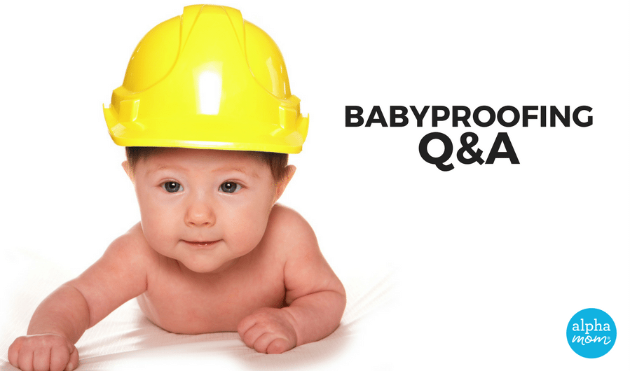 Babyproofing/Childproofing Questions & Answers at Alphamom.com
