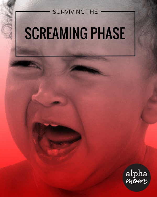 Surviving the Screaming Phase by Amalah for Alphamom.com