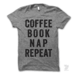 "Coffee Book Nap Repeat T-shirt: This is the perfect lazy Saturday shirt. Wrap it up with a good book (we recommend ""Killers of the Flower Moon: The Osage Murders and the Birth of the FBI"")."