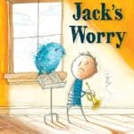 Six Helpful Books for Children Suffering With Anxiety: Jack's Worry