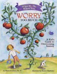 Six Helpful Books for Children Suffering With Anxiety: What to Do When You Worry Too Much (a Kid's Guide to Overcoming Anxiety)