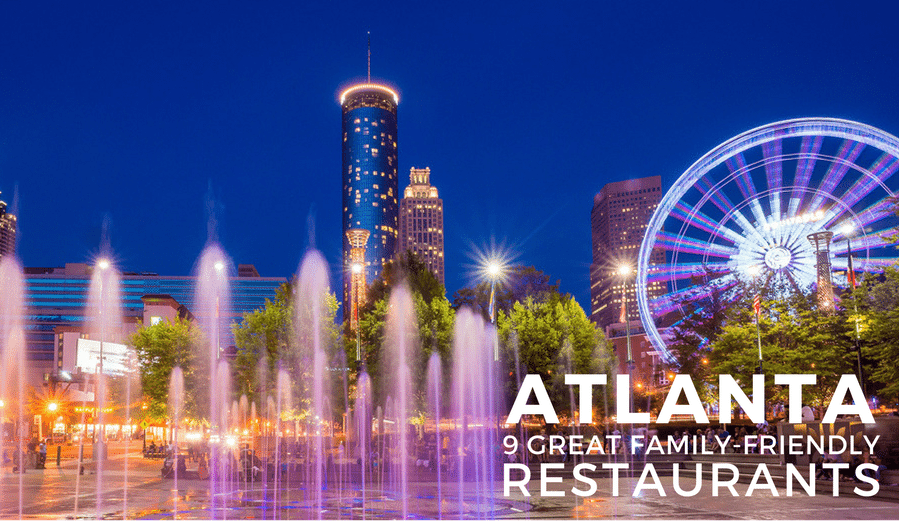 Atlanta's Best Family-Friendly Restaurants