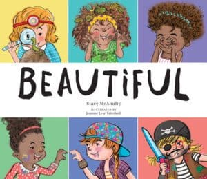 Children's Books That Celebrate Diversity: Beautiful by Stacy McAnulty #racialidentity #childrensbooks #celebratedifferent