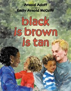Children's Books That Celebrate Diversity: Black is Brown is Tan #racialidentity #childrensbooks #celebratedifferent