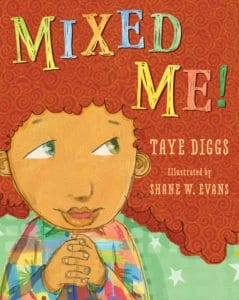 Children's Books That Celebrate Diversity: Mixed Me! by Taye Diggs #racialidentity #childrensbooks #celebratedifferent