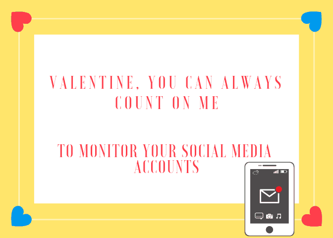 "Valentine card for teen with words ""You can always count on me to monitor your social media accounts"""