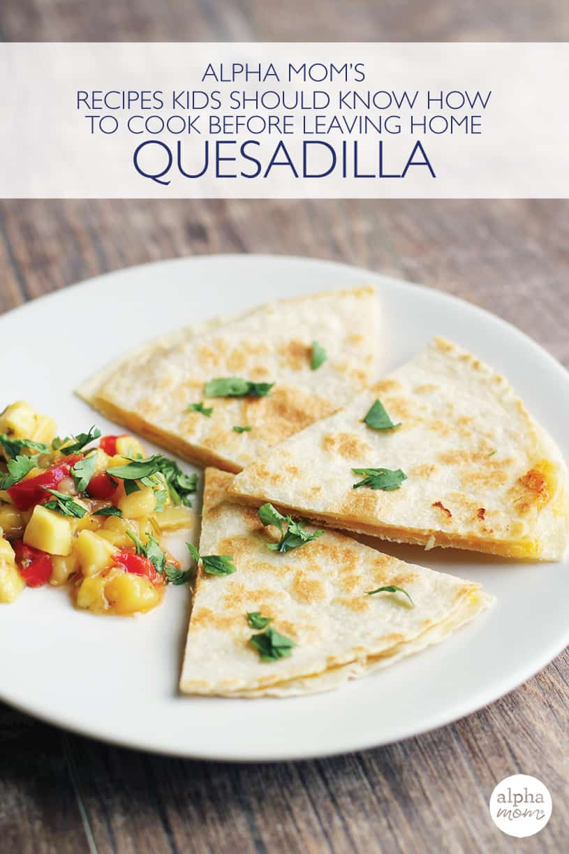 Recipes Kids Should Know: How to cook a quesadilla with a photo of a cheese quesadilla