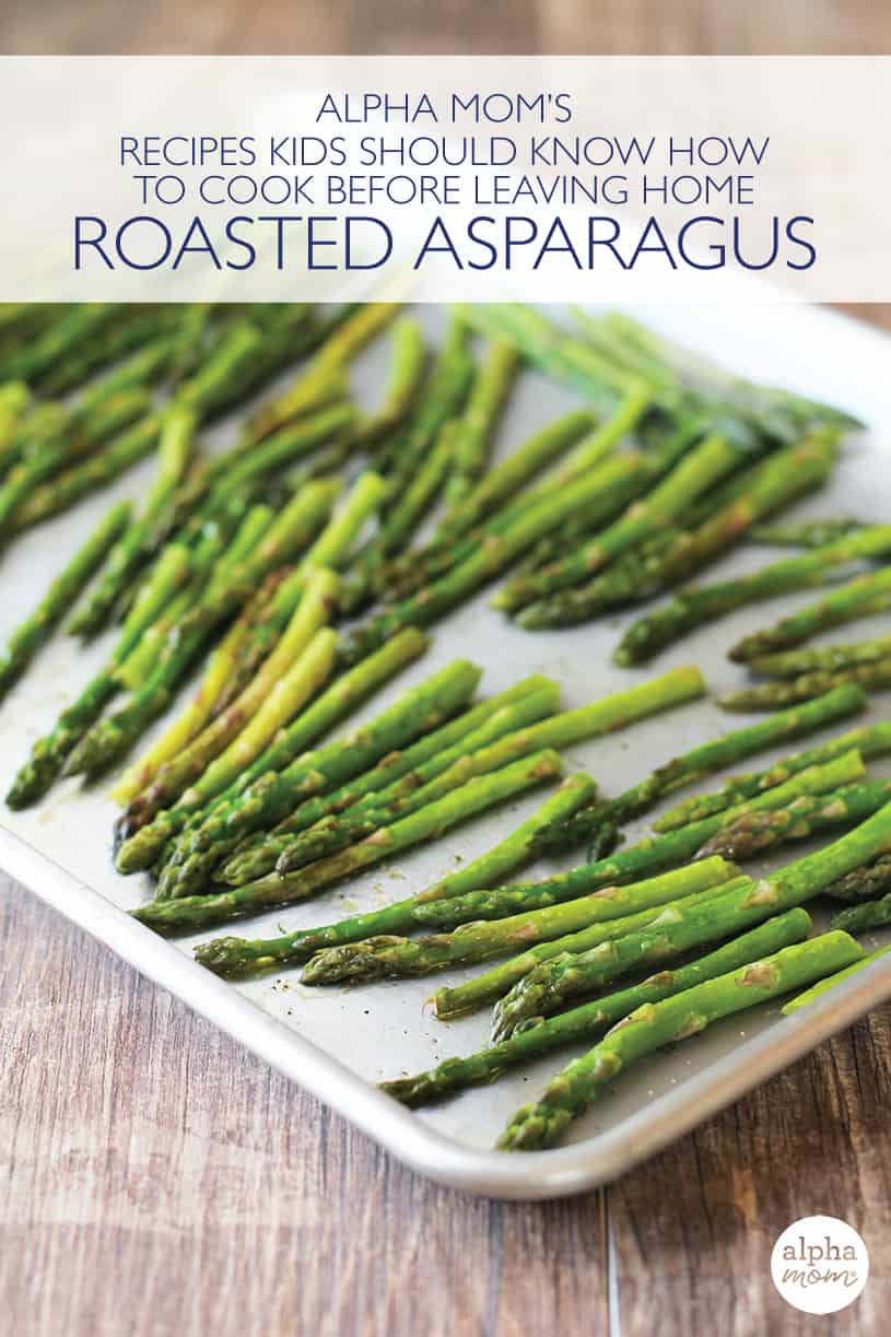 Recipes Kids Should Know: Roasted Asparagus, vertical view of roasted asparagus on a baking pan